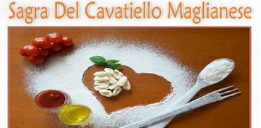 Festa Farina Forca: Sagra del Cavatiello dal 31 Luglio al 6 Agosto a Magliano