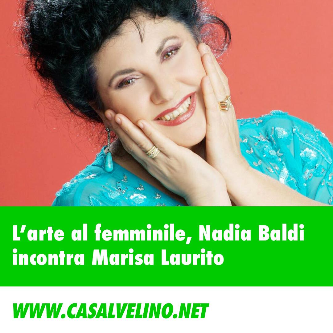 L'arte al femminile, Nadia Baldi incontra Marisa Laurito